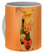 Drink Squirt Sign Coffee Mug