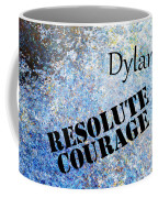Dylan - Resolute Courage Coffee Mug