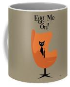 Egg Me On In Orange Coffee Mug