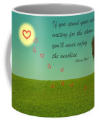 Enjoy The Sunshine Coffee Mug