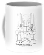 Even Just Sitting Here Coffee Mug