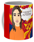 Eventually They'll Come For You Too Coffee Mug