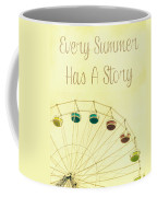 Every Summer Has A Story Coffee Mug