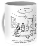 Every Time Mother Speaks Coffee Mug