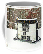 Everything Cancelled - Funny Sign - Snow Coffee Mug