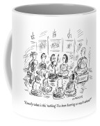 Exactly What Is This 'nothing' I've Been Hearing Coffee Mug