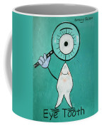 Eye Tooth  Coffee Mug