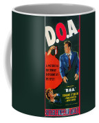 Film Noir Edmund O'brien D.o.a. 1949 Poster Color Added 2008 Coffee Mug