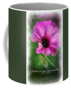 Flowers Are Gods Way 01 Coffee Mug
