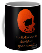 Football Season Should Be Year Round In Orange Coffee Mug