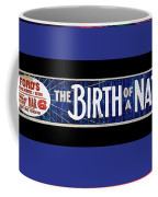 Ford's Theater  Ad Baltimore The Birth Of A Nation March 6 1915 Color Added 2013 Coffee Mug