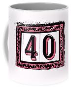 Forty Pink And Black Coffee Mug