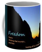 Freedom Means 003 Coffee Mug