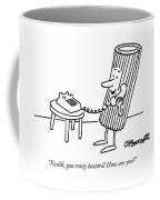 Fusilli You Crazy Bastard How Are You? Coffee Mug