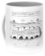 Gentrification: Ground Zero A Row Of Cavelike Coffee Mug