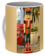 German Nutcracker - Frohe Weihnachten Coffee Mug
