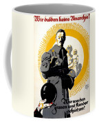 German Political Poster Shows A Soldier Standing In Front Of A Woman And Her Children Coffee Mug by Anonymous