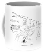 Get Ready! Here Comes One Now Coffee Mug