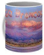 Go Broncos Colorado Front Range Longs Moon Sunrise Coffee Mug