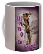Hang In There Chipmunk Coffee Mug