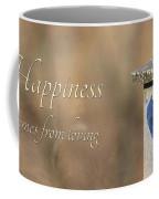 Happiness Comes From Loving Coffee Mug