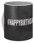 Happy Birthday Card- Greeting Card Coffee Mug