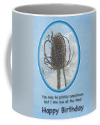 Happy Birthday Greetings - Dried Teasel Thistle Flower Head Coffee Mug