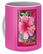 Happy Birthday Hibiscus  Coffee Mug
