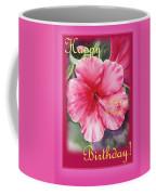 Happy Birthday Hibiscus  Coffee Mug