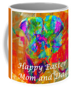 Happy Easter Mom And Dad Coffee Mug