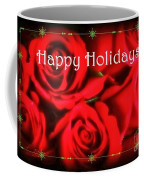 Happy Holidays - Red Roses Green Sparkles - Holiday And Christmas Card Coffee Mug
