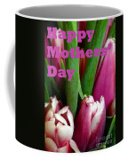 Happy Mothers' Day Tulip Bunch Coffee Mug