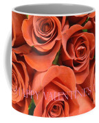 Happy Valentine's Day Pink Lettering On Orange Roses Coffee Mug