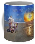 Have Faith In Karma Coffee Mug