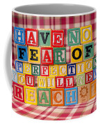 Have No Fear Of Perfection You Will Never Reach It Coffee Mug