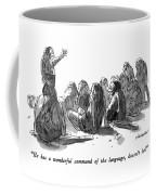 He Has A Wonderful Command Of The Language Coffee Mug
