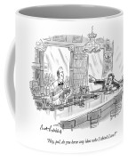 Hey, Pal, Do You Have Any Idea Who I Think I Am? Coffee Mug