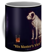 His Masters Vice Coffee Mug