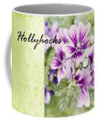 Hollyhocks Coffee Mug