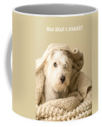 How About A Snuggle Card Coffee Mug
