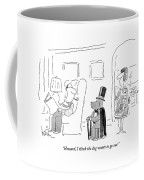 Howard, I Think The Dog Wants To Go Out Coffee Mug by Arnie Levin