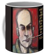 Hunter S. Thompson Weird Quote Poster Coffee Mug