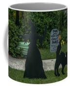 I Am Going To Get You My Pretty Coffee Mug