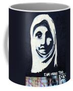 I Am Here Too Coffee Mug