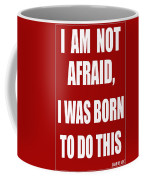 I Am Not Afraid Coffee Mug