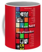 I Am Not My Disorder Coffee Mug
