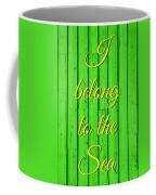 I Belong To The Sea Coffee Mug