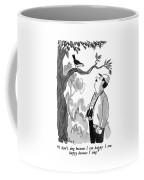 I Don't Sing Because I Am Happy.  I Am Happy Coffee Mug