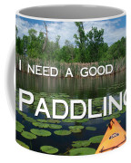 I Need A Good Paddling Coffee Mug