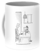 I Say It's Genetically Altered Coffee Mug